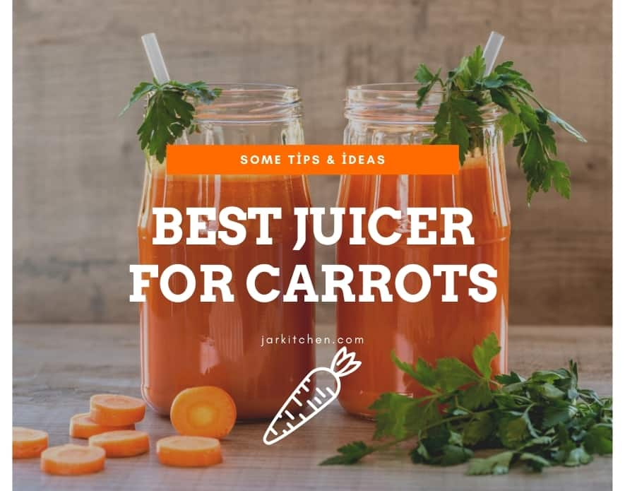 best juicer for carrots buying guide