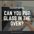 can you put glass in the oven