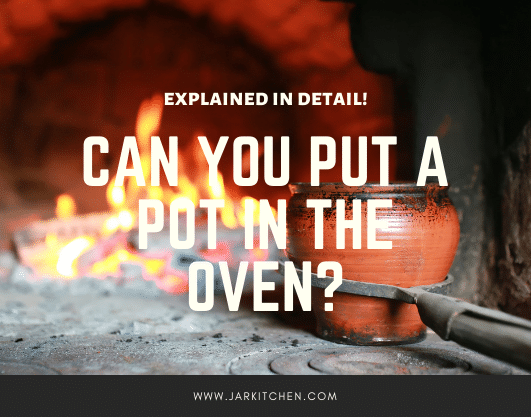 Can you put a pot in the oven