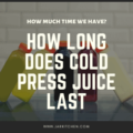 how long does cold press juice last